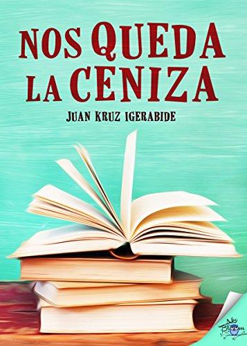 Nos queda la ceniza par Juan Kruz Igerabide