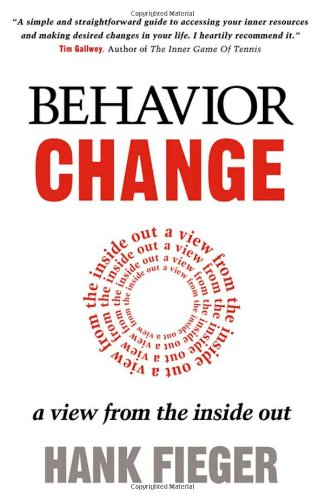 Behavior Change: A View from the Inside Out