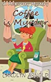 Coffee is Murder (McKinley Mysteries) (Volume 9) by Carolyn Arnold (2015-05-27)