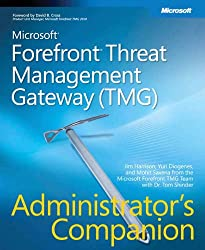 Microsoft® Forefront(TM)  Threat Management Gateway (TMG) Administrator's Companion