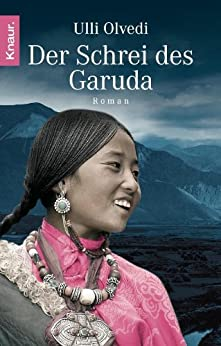 Der Schrei des Garuda: Roman von [Olvedi, Ulli]