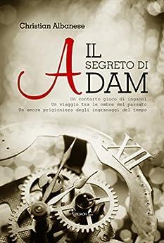 Il segreto di Adam di [Albanese, Christian]