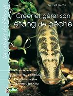 Créer et gérer son étang de pêche de Bernard Breton