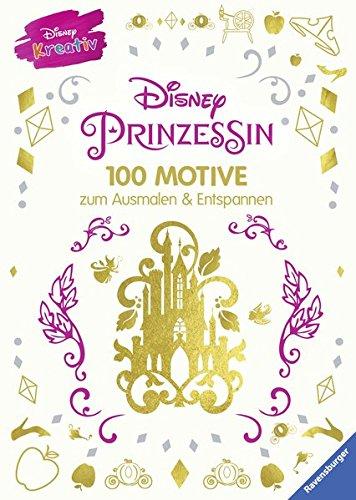 Disney Erwachsene (Disney kreativ: Disney Prinzessin - 100 Motive zum Ausmalen und)