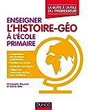 Enseigner l'histoire-géo à l'école primaire : La boite à outils du professeur (French Edition)