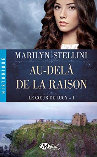 Le Cœur de Lucy, Tome 1: Au-delà de la raison par Marilyn Stellini