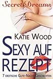 Sexy auf Rezept: 7 erotische Gute-Nacht-Geschichten (Secret Dreams)