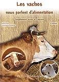 Les vaches nous parlent d'alimentation : 143 symptômes bovins et premiers symptômes ovins et caprins