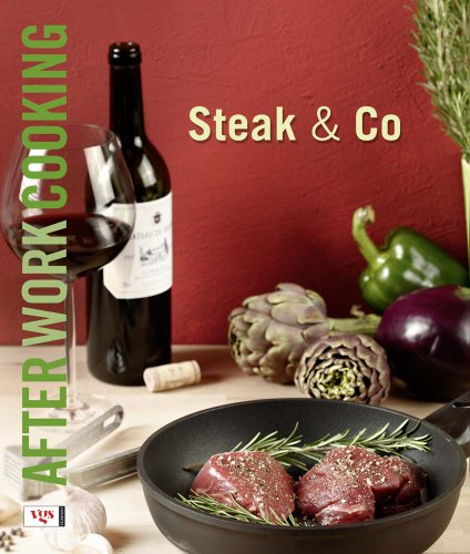 After Work Cooking: Steak & Co