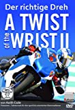 A Twist of the Wrist II - Der richtige Dreh Teil 2