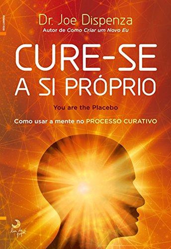 Cure-se a Si Próprio (Portuguese Edition)