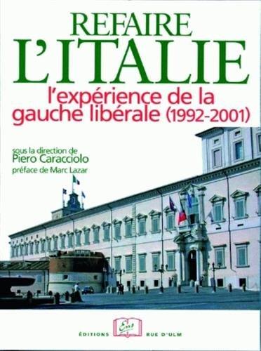 Refaire l'Italie ? : L'expérience de la gauche libérale (1992-2001)
