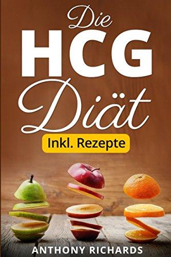 Diät Fett (Die HCG Diät inkl. Rezepte: Das Erfolgsrezept der Reichen und Schönen. Schlank und Fit mit der beliebtesten Stoffwechselkur Abnehmen und Fett ... Abnehmen Urlaubsfigur bekommen, Band 1))