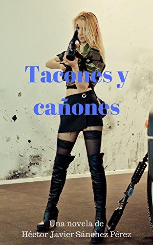 Tacones y Cañones.