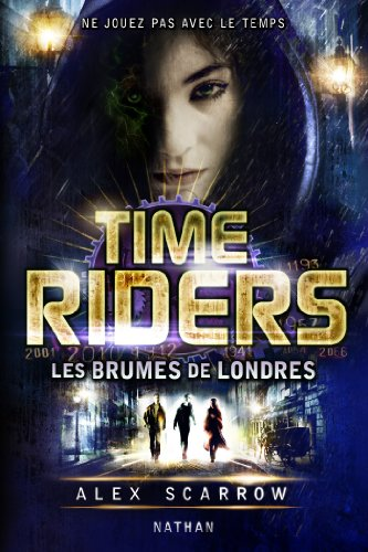 Time Riders - Tome 6 (La Bonne Education)