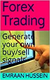 Forex Trading: Generate your own buy/sell signals (English Edition)