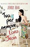 Scarica Libro Tua per sempre Lara Jean (PDF,EPUB,MOBI) Online Italiano Gratis