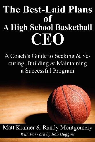 The Best-Laid Plans of a High School Basketball CEO: A Coach's Guide to Seeking & Securing, Building & Maintaining a Successful Program by Matt Kramer (2012-02-06) par Matt Kramer;Randy Montgomery