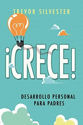 CRECE! Desarrollo personal para padres (Educación nº 10) eBook ...