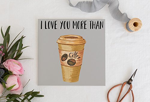 valentines-day-card-love-you-more-than-coffee-anniversary-card-love-you-card