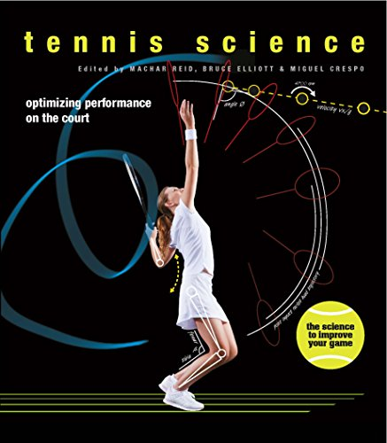Tennis Science : Optimizing Performance on the Court por Prof. Bruce Elliot