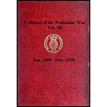 A History of the Peninsular War, Vol. III  (ILLUSTRATED) : Sep. 1809 - Dec. 1810 (English Edition)