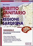 Diritto sanitario della regione Sardegna. Manuale per i concorsi e la formazione professionale