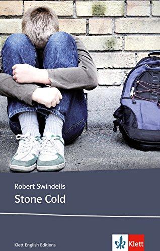 Stone Cold: Schulausgabe für das Niveau B1, ab dem 5. Lernjahr. Ungekürzter englischer Originaltext mit Annotationen (Young Adult Literature: Klett English Editions)