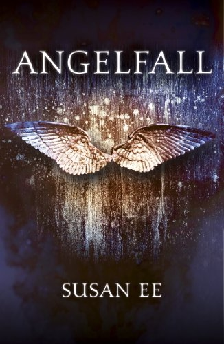 Angelfall: Penryn and the End of Days Book One by [Ee, Susan]