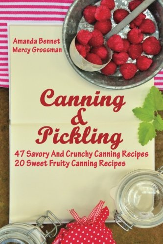 Canning Pot (Canning And Pickling: 47 Savory And Crunchy Canning Recipes + 20 Sweet Fruity Canning Recipes: (Confiture Pot, Preserving Italy))