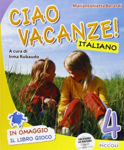 Ciao vacanze! Italiano. Per la 4ª classe elementare
