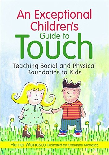 An Exceptional Children's Guide to Touch: Teaching Social and Physical Boundaries to Kids by McKinley Hunter Manasco (2012-08-15)