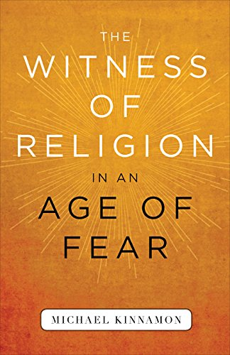 The Witness of Religion in an Age of Fear (English Edition) por Michael Kinnamon