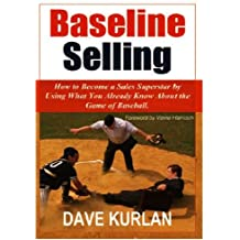 Baseline Selling - How to Become a Sales Superstar by Using What You Already Know about the Game of Baseball (English Edition)