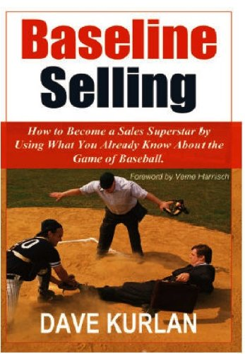 Baseline Selling - How to Become a Sales Superstar by Using What You Already Know about the Game of Baseball (English Edition) -