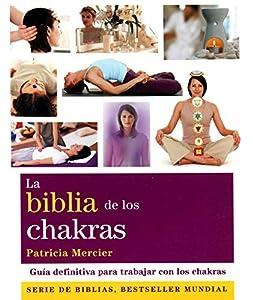 La biblia de los chakras: