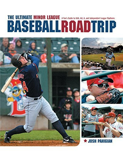 The Ultimate Minor League Baseball Road Trip: A Fan's Guide to AAA, AA, A, and Independent League Stadiums by Pahigian, Josh (2007) Taschenbuch (Aaa Baseball)