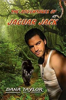 The Adventures of Jaguar Jack by [Taylor, Dana]