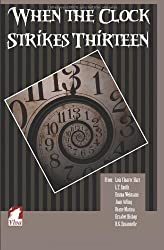 When the Clock Strikes Thirteen by Lois Cloarec Hart (2013-10-26)