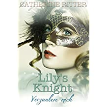 Lily's Knight - Verzaubere mich: Liebesroman (German Edition)