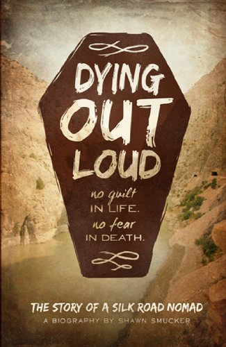 dying-out-loud-by-shawn-smucker-1-oct-2013-paperback