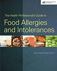 The Health Professional's Guide to Food Allergies and Intolerances