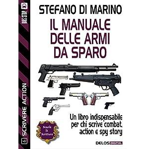Il manuale delle armi da sparo (Scuola di scrittur
