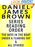 #9: DANIEL JAMES BROWN — SERIES READING ORDER (SERIES LIST) — IN ORDER: THE BOYS IN THE BOAT: NINE AMERICANS AND THEIR EPIC QUEST FOR GOLD AT THE 1936 BERLIN OLYMPICS, UNDER A FLAMING SKY & ALL OTHERS!