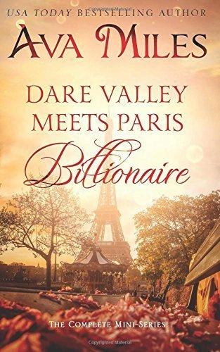 Dare Valley Meets Paris Billionaire: The Complete Mini-Series by Ava Miles (2015-11-17)