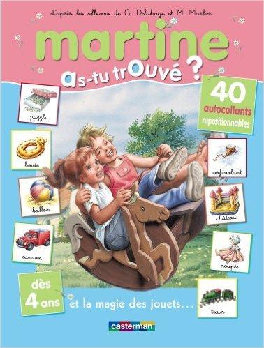 Martine, as-tu trouvé ? Et la magie des jouets... de Gilbert Delahaye ,Jean-Louis Marlier ( 31 décembre 2011 )