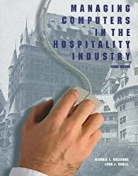 Managing Computers in the Hospitality Industry by Michael L. Kasavana (1997-07-03)
