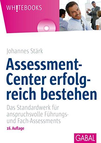 assessment-center-erfolgreich-bestehen-das-standardwerk-fur-anspruchsvolle-fuhrungs-und-fach-assessm