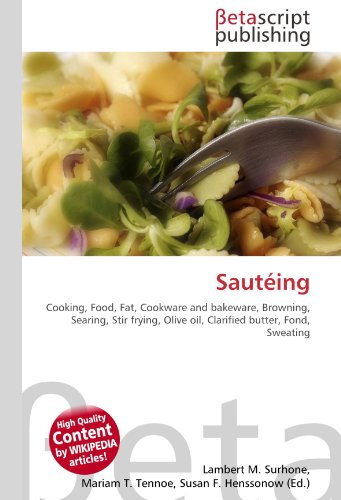 Sautéing: Cooking, Food, Fat, Cookware and bakeware, Browning, Searing, Stir frying, Olive oil, Clarified butter, Fond, Sweating