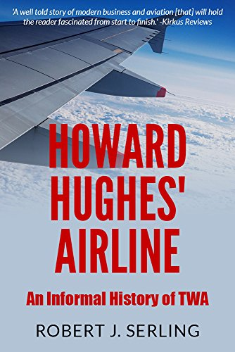 howard-hughes-airline-an-informal-history-of-twa-english-edition